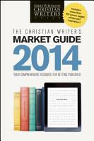 The Christian Writer s Market Guide 2014 PDF