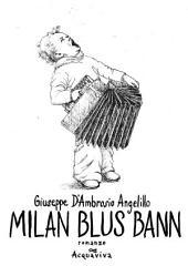 MILAN BLUS BANN volume unico: romanzo
