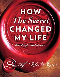 How The Secret Changed My Life Book
