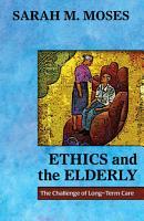 Ethics and the Elderly PDF
