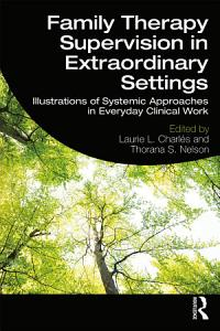 Family Therapy Supervision in Extraordinary Settings PDF