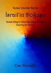 İsrail'in Doğuşu: Kutsal Kitap'ın Mısır'dan Çıkış Bölümü Üzerine bir Yorum