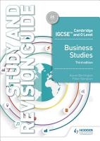 Cambridge IGCSE and O Level Business Studies Study and Revision Guide 3rd edition PDF