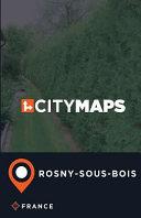 City Maps Rosny-sous-bois France