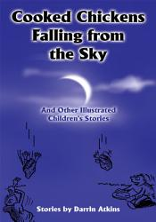 Cooked Chickens Falling From The Sky Book PDF