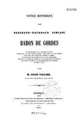 Notice historique sur Bertrand-Raymbaud Simiane, Boron de Gordes,... lieutenant général au gouvernement de Dauphiné, de 1565 à 1578