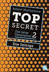 Top Secret. Die Intrige: Die neue Generation 2