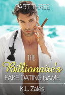 The Billionaire's Fake Dating Game (The Billionaire's Artist, Part Three)