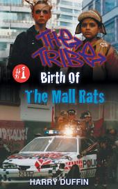Birth of the Mall Rats