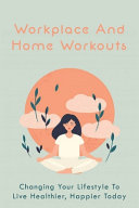 Workplace And Home Workouts