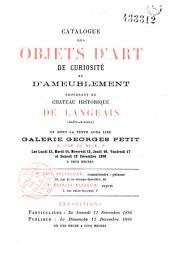 Catalogue des objets d'art... provenant du château historique de Langeais (Indre-et-Loire) et dont la vente aura lieu... les 13, 14, 15, 16, 17, 18 décembre 1886