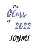 The Class of 2022 ICYMI