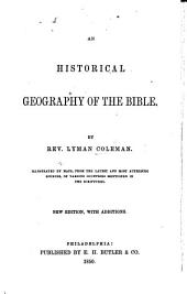 An Historical Geography of the Bible ... New edition, with additions