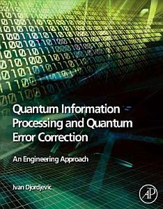 Quantum Information Processing and Quantum Error Correction