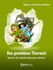 Das gestohlene Tierreich: Band 8 der Nikolai-Bachnow-Bücher