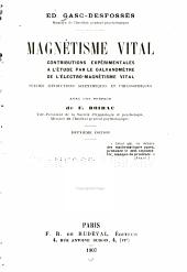 Magnétisme vital: contributions expérimentales à l'étude par le galvano mètre de l'électro-magnétisme vital