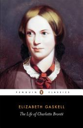 The Life of Charlotte Bronte