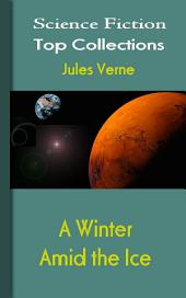 A Winter Amid the Ice: Science Fiction Stories