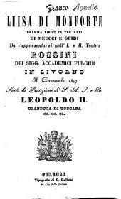 Luisa di Monforte: dramma lirico in tre atti : da rappresentarsi nell'I. e R. Teatro Rossini dei sigg. Accademici Fulgidi in Livorno il carnevale 1847