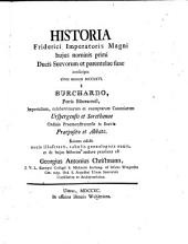 Historia Friderici Imperatoris Magni hujus nominis primi Ducis Suevorum et parentelae suae ... Recens edidit, notis illustravit ... Georgius Antonius Christmann