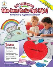 Old Testament Take-Home Books That Move!, Grades K - 2: Pull-Tab, Pop-Up, Shaped Books, and More!