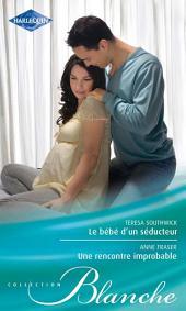 Le bébé d'un séducteur - Une rencontre improbable