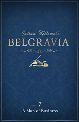 Julian Fellowes s Belgravia Episode 7  A Man of Business