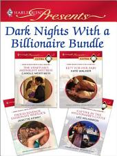 Dark Nights With a Billionaire Bundle: The Venetian's Midnight Mistress\Kept for Her Baby\Proud Revenge, Passionate Wedlock\Captive in the Millionaire's Castle