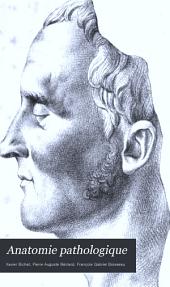 Anatomie pathologique; dernier cours de Xavier Bichat: d'après un manuscrit autographe de P. A. Béclard