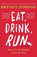 Eat, Drink, Run.