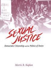 Sexual Justice: Democratic Citizenship and the Politics of Desire