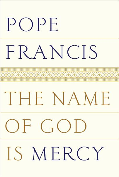 Download The Name of God Is Mercy Book