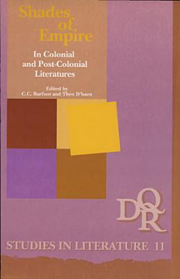 Shades of Empire in Colonial and Post colonial Literatures PDF