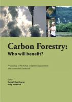Carbon Forestry  who Will Benefit  Proceedings of Workshop on Carbon Sequestration and Sustainable Livelihoods PDF