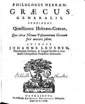 Philologus hebraeo-graecus generalis ...