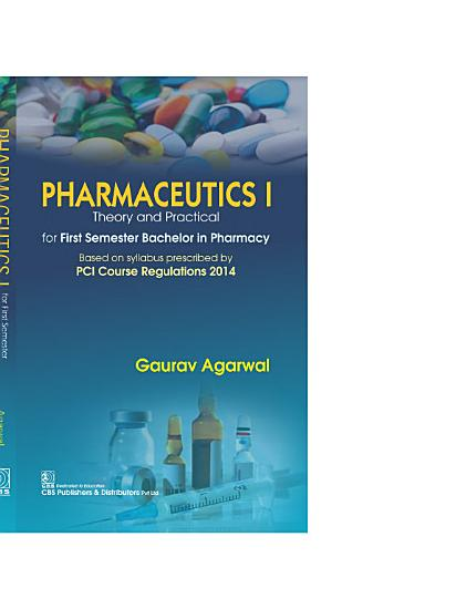 PHARMACEUTICS I THEORY AND PRACTICAL FOR FIRST SEMESTER BACHELOR IN PHARMACY PDF