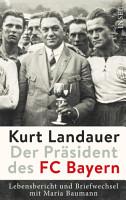 Kurt Landauer   Der Pr  sident des FC Bayern PDF