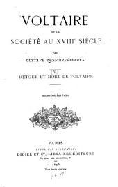 Voltaire et la société au XVIIIe siècle: Retour et mort de Voltaire, Volume8