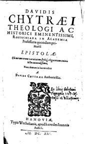 Epistolae ... in lucem ediatae a Davide Chytraeo, authoris filio