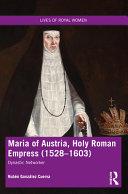 Maria of Austria, Holy Roman Empress (1528-1603)
