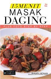 15 Menit Masak Daging: Plus Foto Step by Step