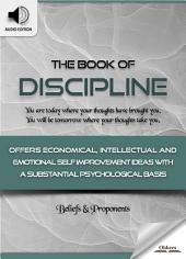 The Book of Discipline: Out From the Heart - AUDIO EDITION OF SELF IMPROVEMENT IDEAS & INSPIRATIONAL QUOTES FOR PERSONAL DEVELOPMENT