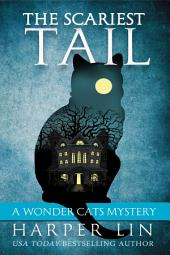 The Scariest Tail: A Wonder Cats Mystery Book 4
