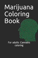 Marijuana Coloring Book for Adults : Cannabis Coloring