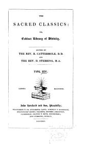 Sacred Classics, Or, Cabinet Library of Divinity: Expositions on the creed, the Lord's prayer, and the ten commandments