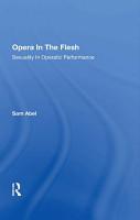 Opera In The Flesh PDF