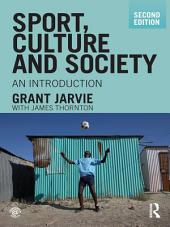 Sport, Culture and Society: An Introduction, second edition, Edition 2