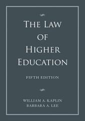 The Law of Higher Education, 2 Volume Set: Edition 5