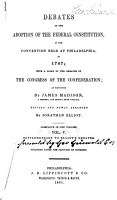 The Debates in the Several State Conventions on the Adoption of the Federal Constitution  as Recommended by the General Convention at Philadelphia  1787 PDF