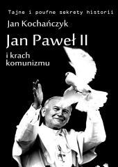 Jan Paweł II i krach komunizmu: polski mesjanizm i losy świata